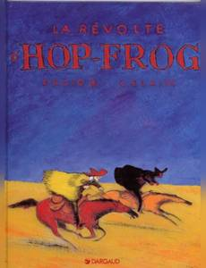 Couverture du premier album de la série La Révolte D'Hop-Frog