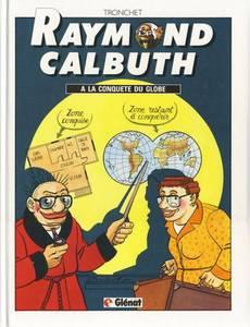 Couverture du premier album de la série Raymond Calbuth Les aventures de Ma vie est un jungle T0