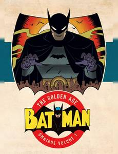 Couverture du premier album de la série Batman: The Golden Age Omnibus