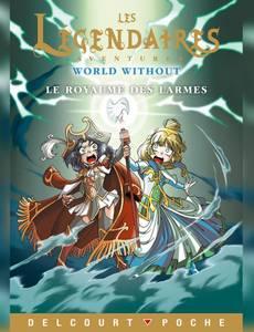Couverture du premier album de la série Legendaires Aventures - World Without - le Royaume des Larmes