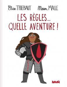 Couverture du premier album de la série Les règles... Quelle aventure !