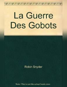 Couverture du premier album de la série La Guerre des Gobots