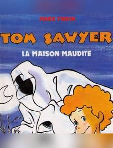 Couverture du premier album de la série Tom Sawyer - La Maison Maudite