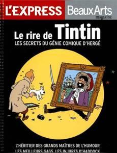 Couverture de l'album l'express hors-série; beaux arts; le rire de Tintin, les secrets du génie comique d'hergé