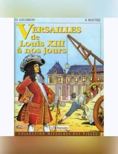 Couverture du premier album de la série Versailles de louis XIII a nos jours